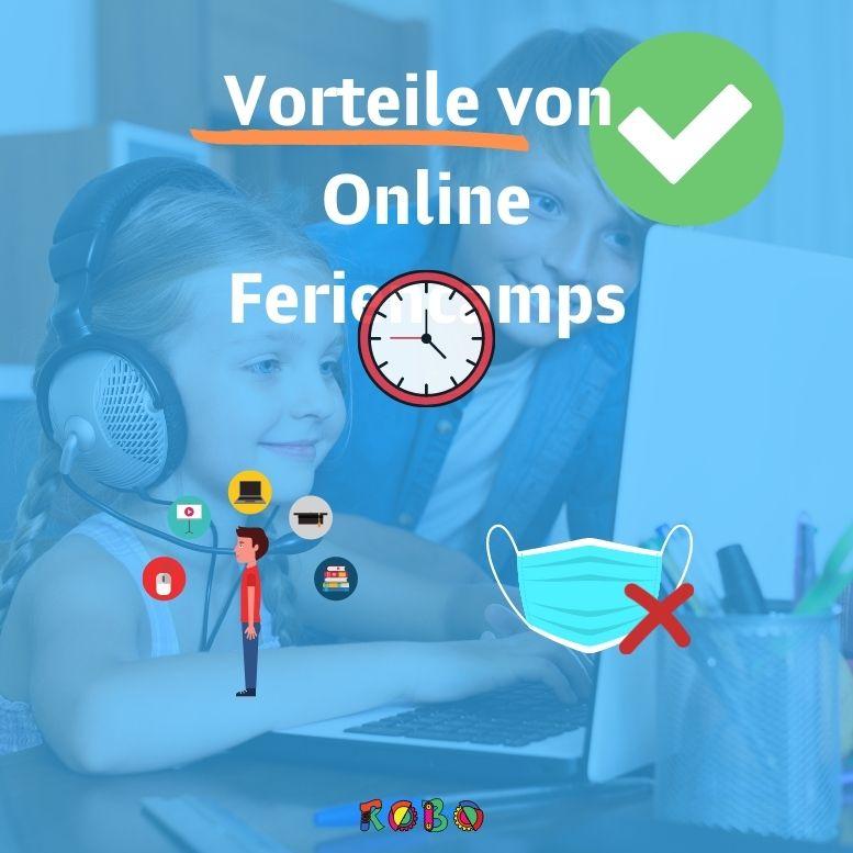 Die Vorteile von online Feriencamps sind vielseitig und beziehen sich sowohl auf das Zeit sparren, als auch Flexibilität uvm..